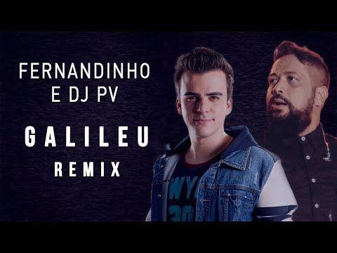 Fernandinho Galileu Remix Ao Vivo Feat Dj Pv Youtube Com