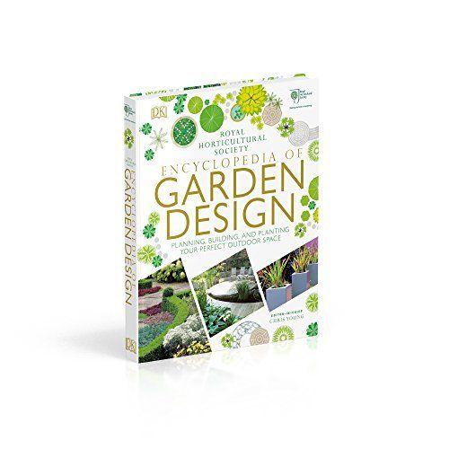 Rhs Encyclopedia Of Garden Design Planning Building And Planting Your Perfect Outdoor Space From Dk Garden Figments The Online Garden Design Shop Garden Design Garden Design Plans Design