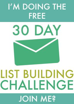 Im doing the free 30 Day List Building Challenge,