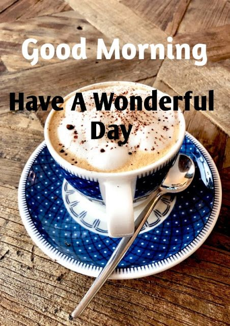 2018/11/good-morning-have-wonderful-day.html | Best coffee shop, Best coffee,  Mexican coffee