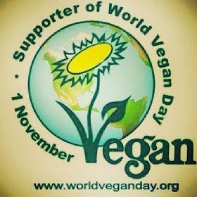 Vegan Vox: Happy World Vegan Day, November 1st, 2013.