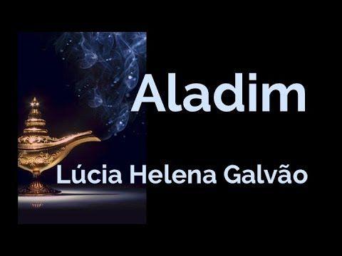 Aladim E A Lampada Maravilhosa Lucia Helena Galvao Youtube