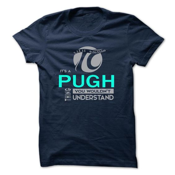 [Cool tshirt name meaning] PUGH  Order Online  PUGH  Tshirt Guys Lady Hodie  SHARE and Get Discount Today Order now before we SELL OUT  Camping administrators