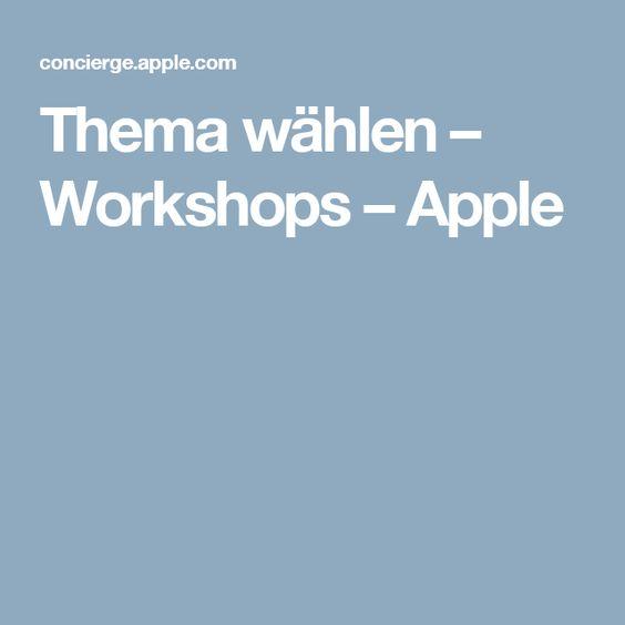 Thema wählen– Workshops– Apple