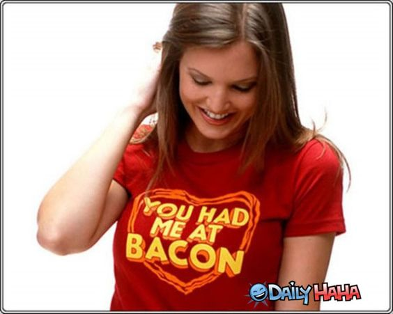 you had me at bacon!