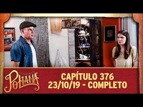As Aventuras De Poliana Capitulo 376 23 10 19 Completo