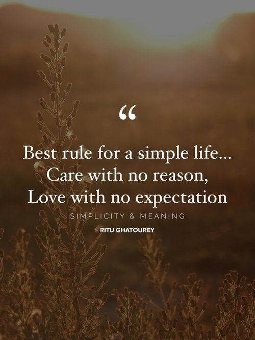 Here Are 17 Quotes About Simple Living And Living A Simple Life That Ll Inspire You To Slow Down A Appreciate Life Quotes Simple Life Quotes Life Quotes Family