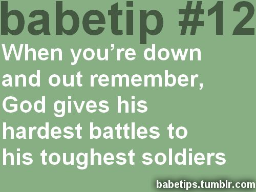 Christ is better :): Babetip, Tough Soldier, Remember This, Things To Remember, Stay Strong, So True, Toughest Soldiers, God S Soldier