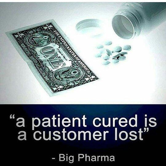 """Why """"cure"""" cancer, when you can bill the patient every step of the way, during their lifetime of treatments?!"""