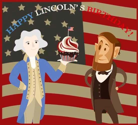 Happy Lincoln S Birthday Celebrating Abraham Lincoln S Birth On