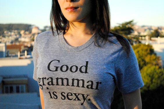 Good Grammar is Sexy T-shirt by StudioNico #Tshirt #Good_Grammar #StudioNico