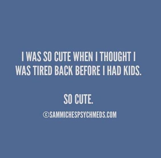 And why is it I feel MORE tired now that I have 3 tweens/teens than I did when they were all babies/toddlers?!