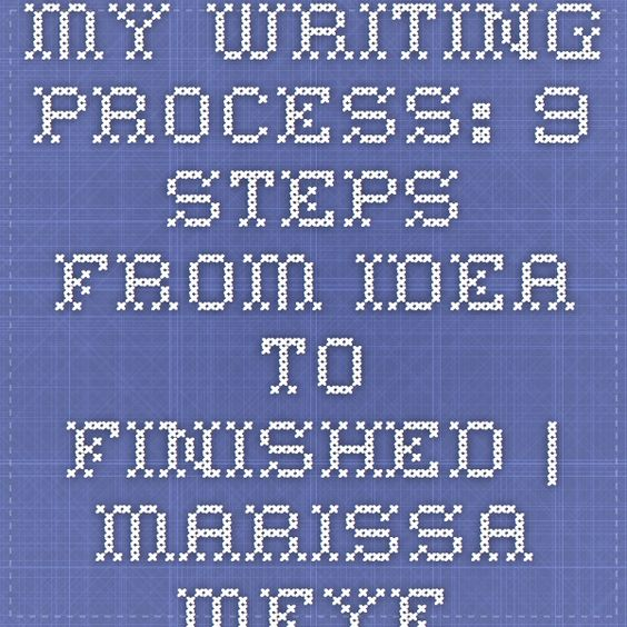 My Writing Process: 9 Steps from Idea to Finished | Marissa Meyer