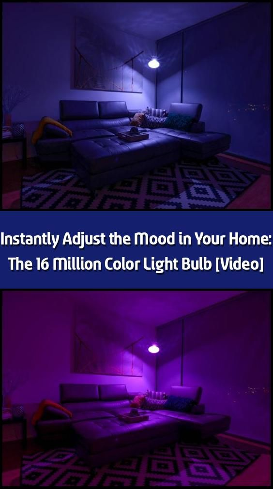 Instantly Adjust The Mood In Your Home The 16 Million Color Light