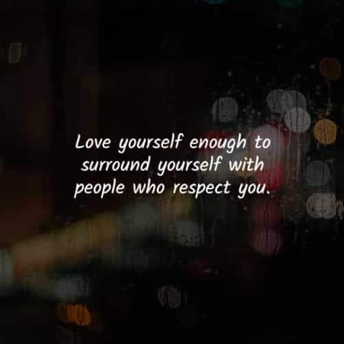 Respect Yourself Quotes To Improve Your Self Esteem Self Esteem Quotes Self Respect Quotes Respect Quotes