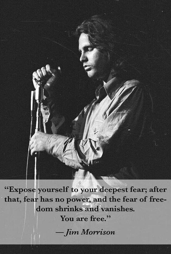 Jim Morrison: I fell in love with his poetry first..then his songs..which in a way, are his poetry