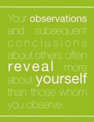 So true! Don't we tend to call people out on themselves and the very thing we point out is the very thing we need to work on ourselves.