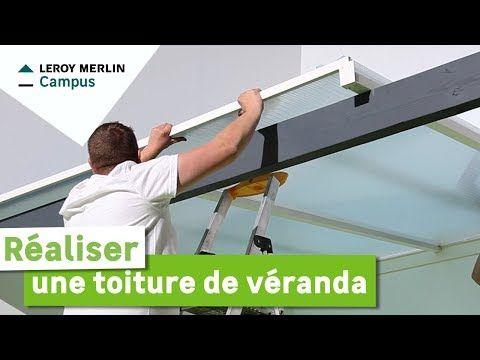 Comment Realiser Une Toiture De Veranda Leroy Merlin Youtube En 2020 Toiture Veranda Toiture Leroy Merlin