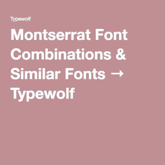 Montserrat Font Combinations & Similar Fonts → Typewolf