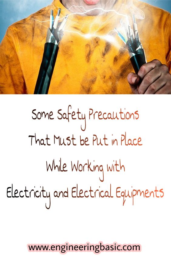 Some Safety Precautions That Must Be Put In Place While Working With Electricity And Electrical Equipments Electrical Equipment Electrical Jobs Safety Precautions