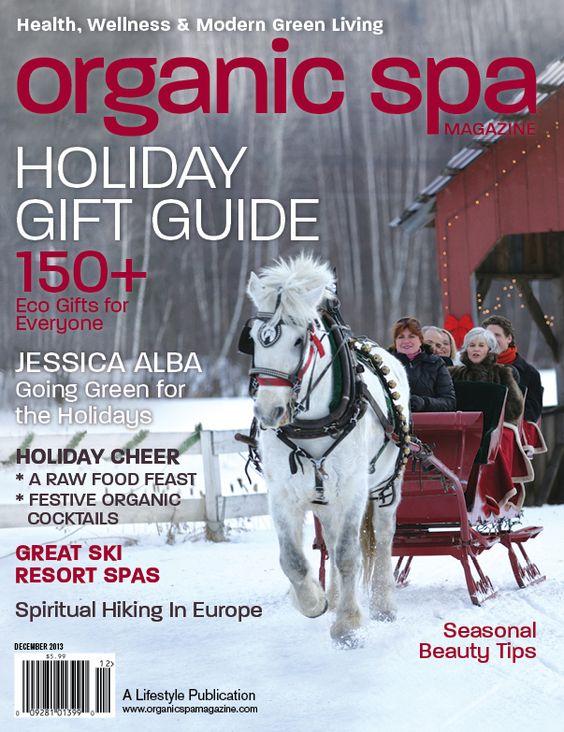 Organic Spa Magazine: Nov-Dec 2013 Holiday Gift Guide Issue! Read the entire digital magazine issue online |  #OrganicSpaMagazine