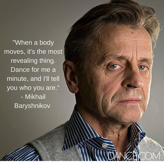Mikhail Baryshnikov Quote                                                                                                                                                      Más