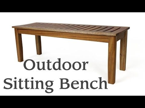 Outdoor Sitting Bench - The Wood Whisperer | Indoor ...