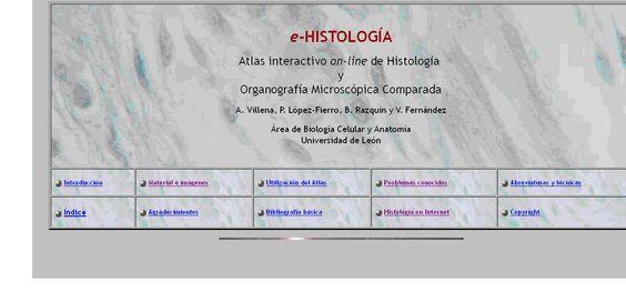 Atlas interactivo on-line de Histología y Organografía Microscópica Comparada, elaborado por el Área de Biología Celular y Anatomía de la Universidad de León.
