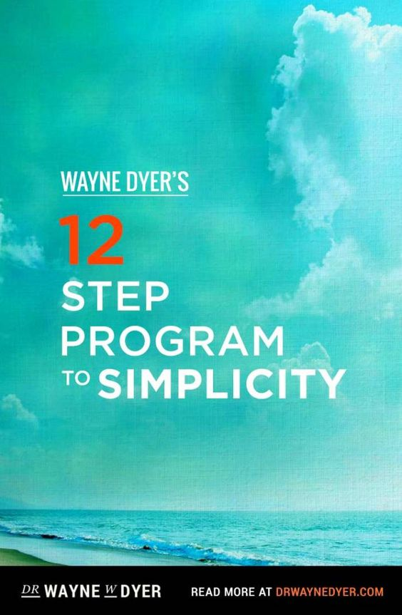 12 Step Program to Simplicity by Dr. Wayne Dyer