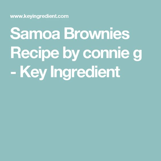 Samoa Brownies Recipe by connie g - Key Ingredient