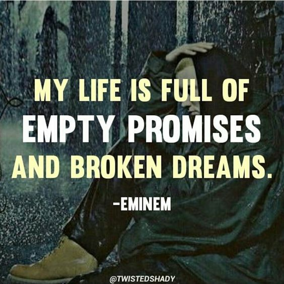Quotes About Life And Dreams: Empty Promises, Eminem And My Life Is On Pinterest