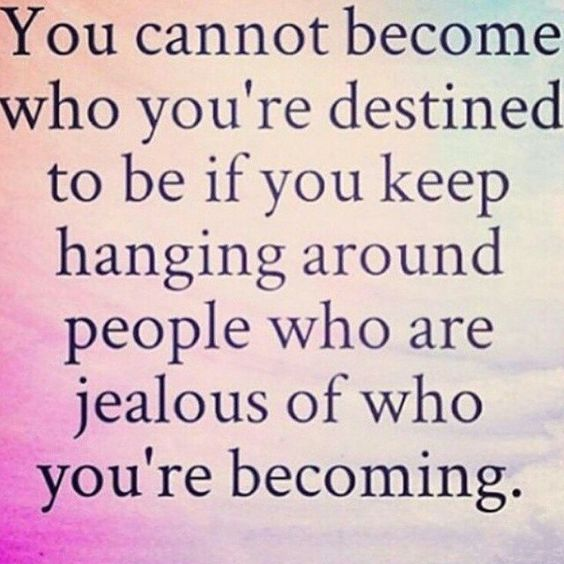 repost via @instarepost20 from @essenceposhtique You cannot become who you're destined to be if you keep hanging around people who are jealous of who you're becoming. #wisdom #jealously #envy #haters #beware #Repost #instarepost20