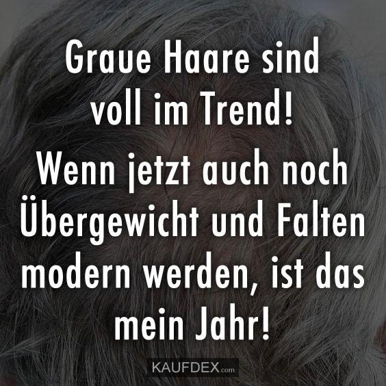 Graue Haare Sind Voll Im Trend Kaufdex Lustige Spruche Lustige Spruche Mutter Zitate Spruche