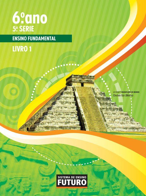 Sistema de Ensino Futuro - 6º ano TEMA: 7 novas maravilhas Ensino Fundamental II SEF/Rio de Janeiro