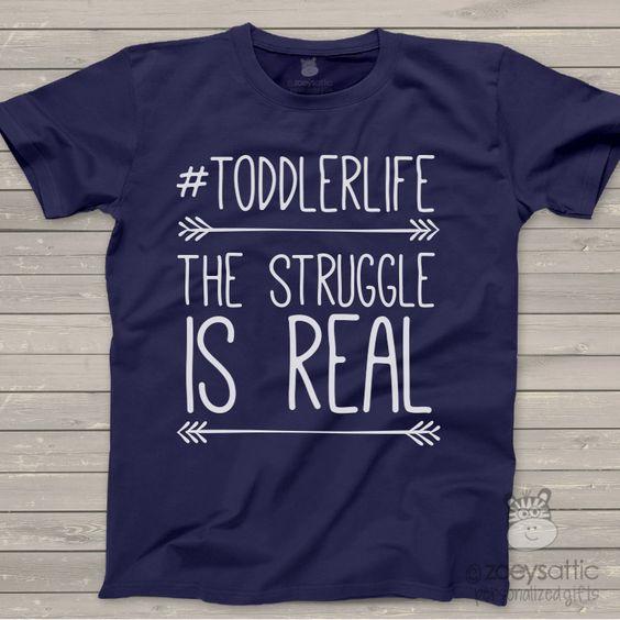 funny toddler shirt, #toddlerlife real struggle DARK t-shirt
