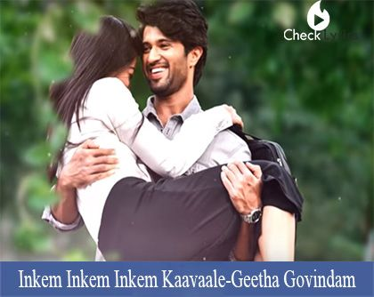 Inkem Inkem Inkem Kaavaale Song Lyrics Geetha Govindam Songs