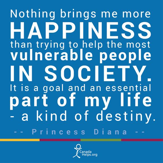 """""""Nothing brings me more happiness than trying to help the most vulnerable people in society. It is a goal and an essential part of my life - a kind of destiny."""" - Princess Diana #charity #donate #quotes"""