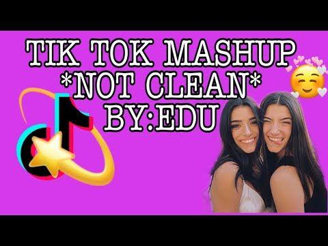 Tik Tok Mashup By Edu Not Clean Youtube Mashup Music Video Song Voodoo Music