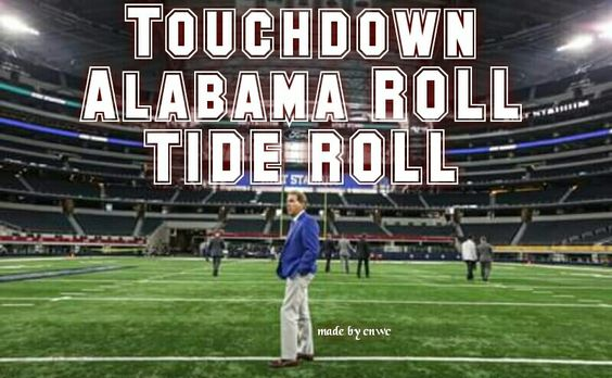 TOUCHDOWN ALABAMA ROLL TIDE ROLL