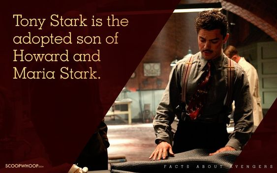 Tony Stark is the adopted son of Howard and Maria Stark