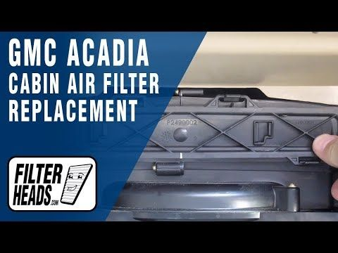 How To Replace Cabin Air Filter 2012 Gmc Acadia Cabin Air Filter Air Filter Cabin