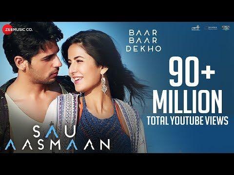 Sau Aasmaan Full Video Baar Baar Dekho Sidharth Malhotra Katrina Kaif Armaan Youtube Baar Baar Dekho Bollywood Music Videos Dance Video Song