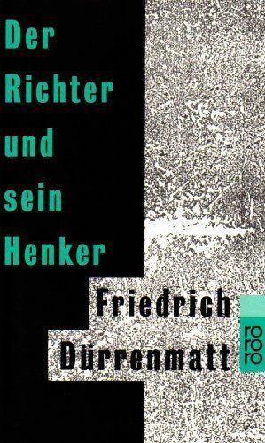 Der Richter und sein Henker. von Friedrich Dürrenmatt, http://www.amazon.de/