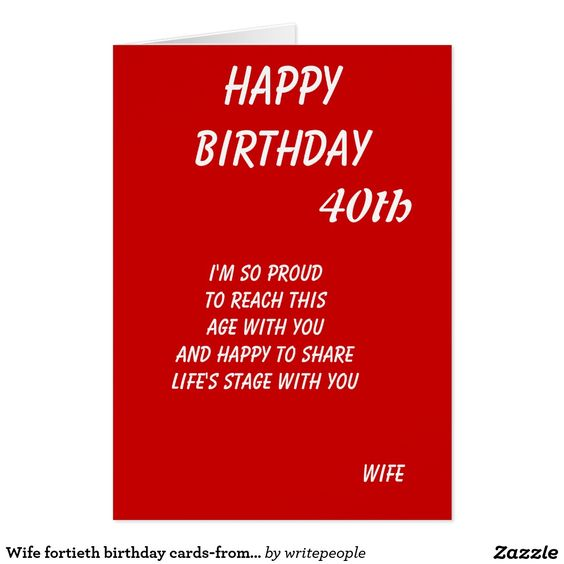 Wife fortieth birthday cards-from proud husband