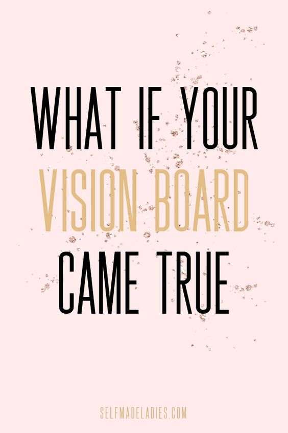 Pinterest Graphic with Title What if Your Vision Board Came True - selfmadeladies.com