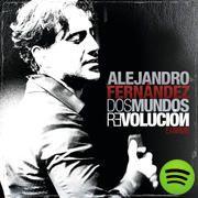 Dos Mundos Revolución En Vivo, an album by Alejandro Fernandez on Spotify