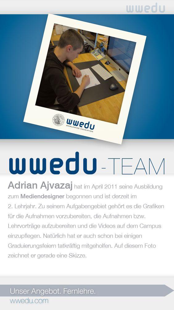 WWEDU-Team: Adrian Ajvazaj hat im April 2011 seine Ausbildung zum Mediendesigner begonnen und ist derzeit im 2. Lehrjahr. Zu seinem Aufgabengebiet gehört es die Grafiken für die Aufnahmen vorzubereiten, die Aufnahmen bzw. Lehrvorträge aufzubereiten und die Videos auf dem Campus einzupflegen. Natürlich hat er auch schon bei einigen Graduierungsfeiern tatkräftig mitgeholfen. Auf diesem Foto zeichnet er gerade eine Skizze.