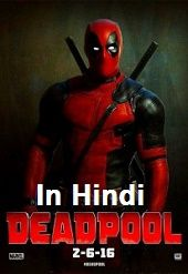 Deadpool (2016) [In Hindi] DM -  Manish Paul, Pradhuman Singh, Sikander Kher