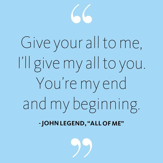 """Love Quote - """"All of Me"""" by John Legend LOVE this song ..."""
