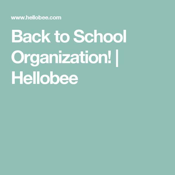 Back to School Organization!   Hellobee